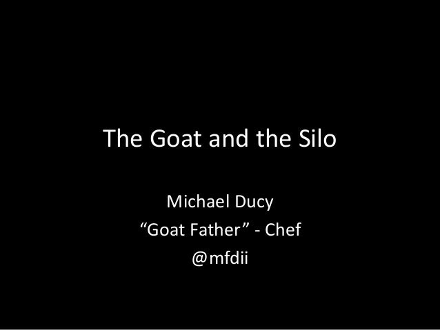 """The Goat and the Silo Michael Ducy """"Goat Father"""" - Chef @mfdii"""