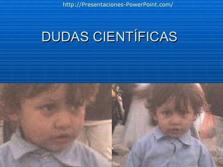 Dudas cientificas