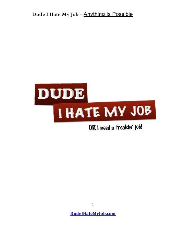 Dude I Hate My Job