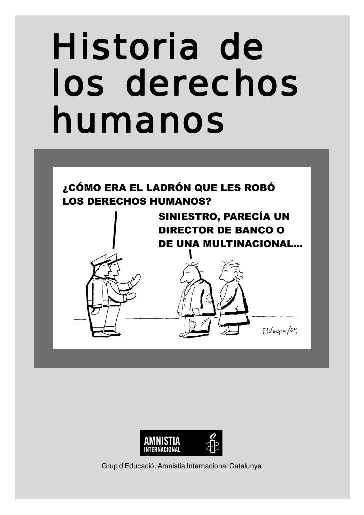 Historia delos derechoshumanos  Grup dEducació, Amnistia Internacional Catalunya