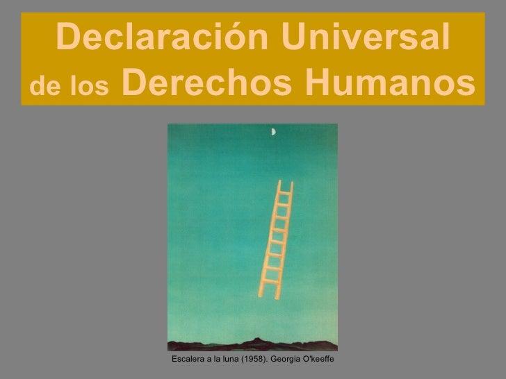 Escalera a la luna (1958). Georgia O'keeffe Declaración Universal de los  Derechos Humanos
