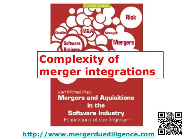 http://www.mergerduediligence.com Complexity of merger integrations