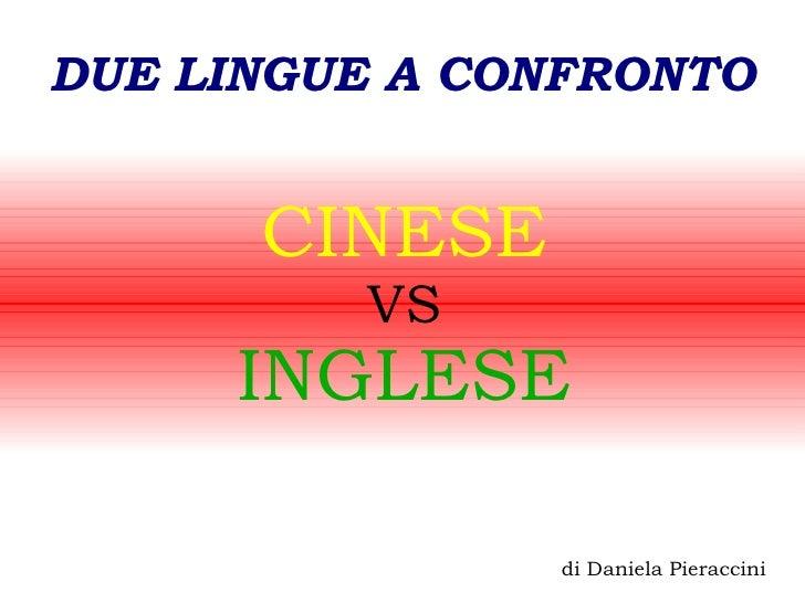 DUE LINGUE A CONFRONTO         CINESE          VS      INGLESE                 di Daniela Pieraccini