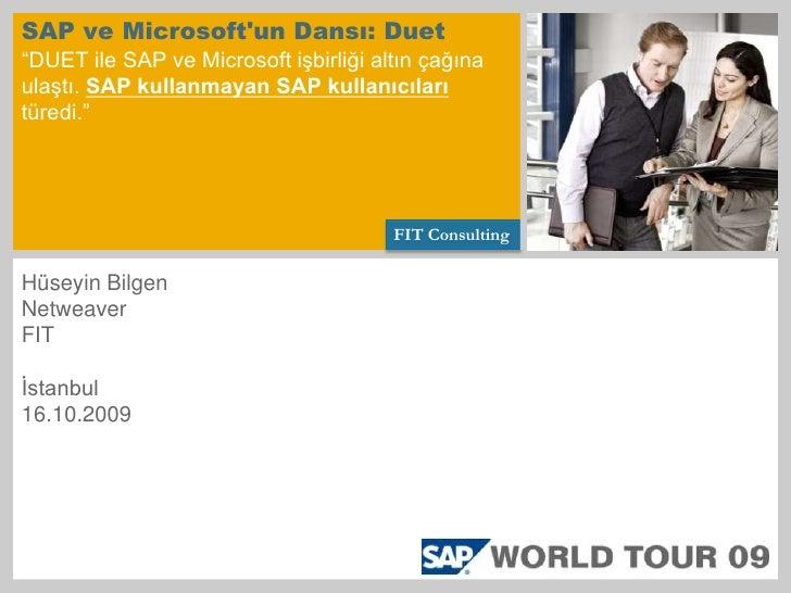 """SAP ve Microsoft'un Dansı: Duet""""DUET ile SAP ve Microsoft işbirliği altın çağına ulaştı. SAP kullanmayan SAP kullanıc..."""