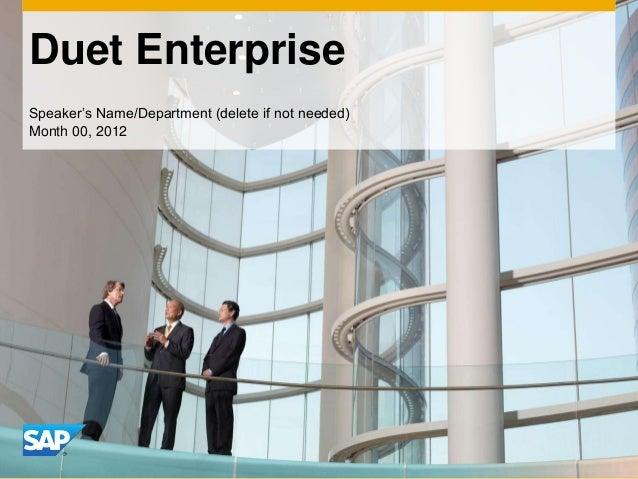 Duet Enterprise Speaker's Name/Department (delete if not needed) Month 00, 2012