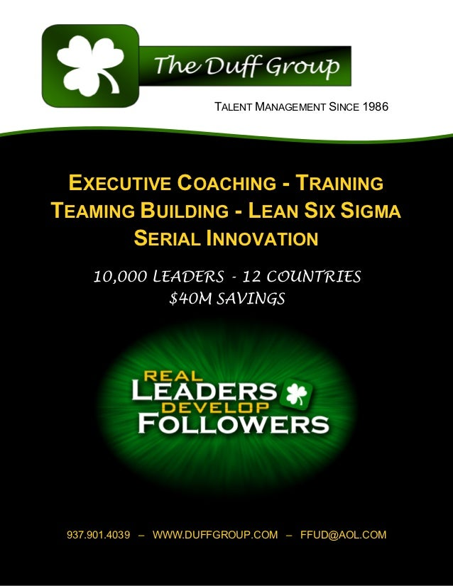 TALENT MANAGEMENT SINCE 1986 EXECUTIVE COACHING - TRAININGTEAMING BUILDING - LEAN SIX SIGMA       SERIAL INNOVATION    10,...