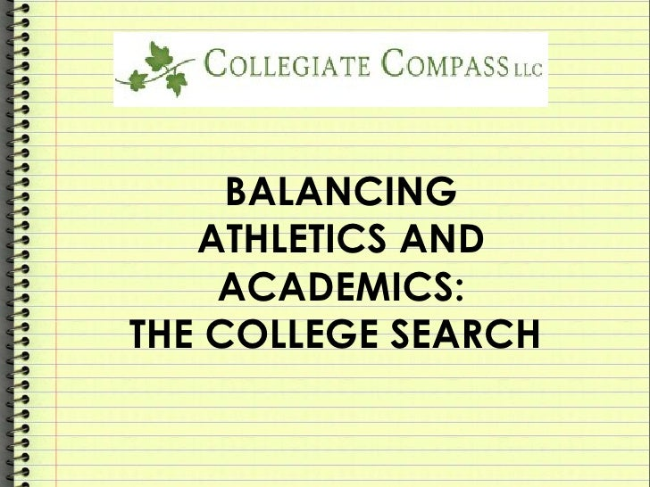 BALANCING ATHLETICS AND ACADEMICS: THE COLLEGE SEARCH