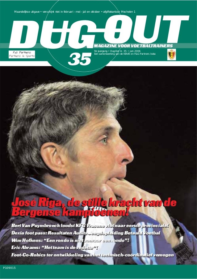 DUG OUTMAGAZINE VOOR VOETBALTRAINERS Maandelijkse uitgave • verschijnt niet in februari - mei - juli en oktober • afgiftek...