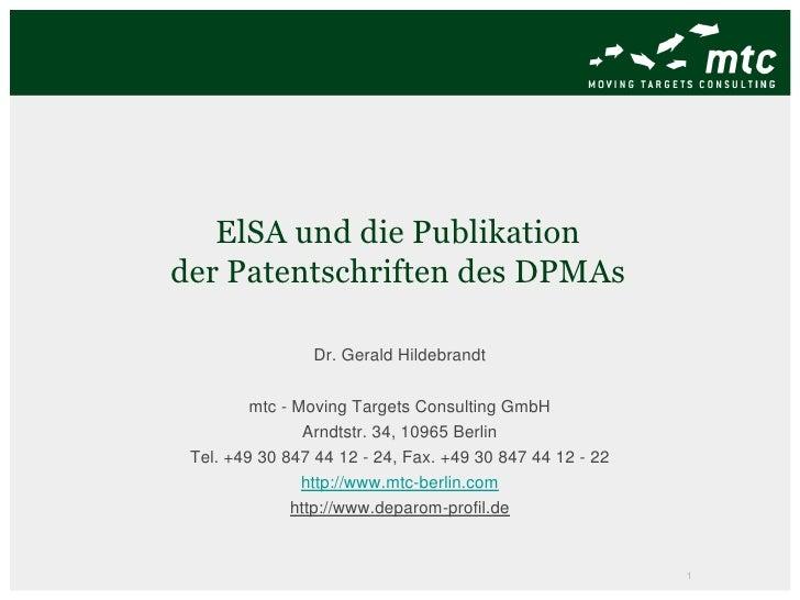 ElSA und die Publikationder Patentschriften des DPMAs                Dr. Gerald Hildebrandt         mtc - Moving Targets C...