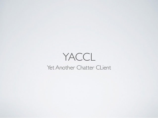 YACCL Yet Another Chatter CLient