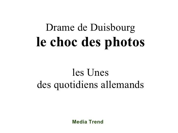 Drame de Duisbourg le choc des photos          les Unes des quotidiens allemands          Media Trend