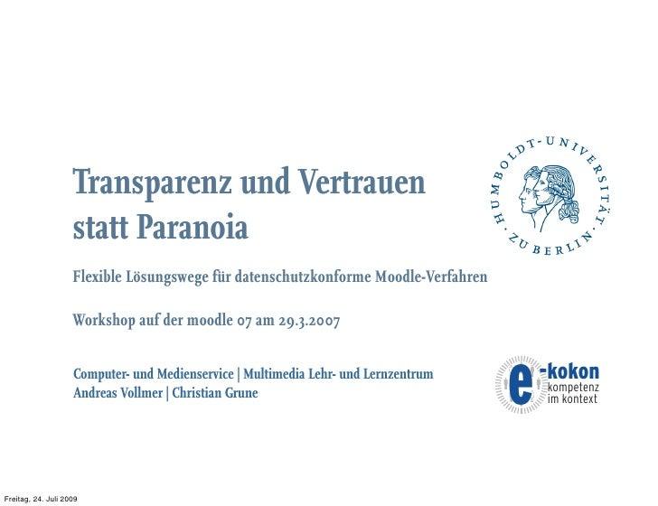 Transparenz und Vertrauen                     statt Paranoia                     Flexible Lösungswege für datenschutzkonfo...