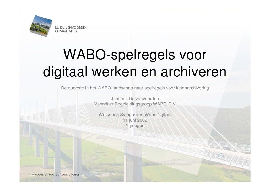 WABO-spelregels voor digitaal werken en archiveren   De queeste in het WABO-landschap naar spelregels voor ketenarchiverin...