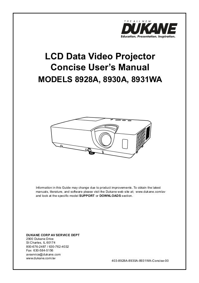 LCD Data Video Projector Concise User's Manual ModelS 8928A, 8930A, 8931WA  Information in this Guide may change due to pr...