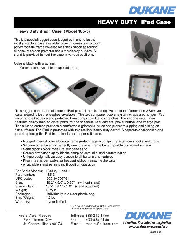 Heavy Duty iPad™ Case (Model 185-3) Education. Presentation. Inspiration. www.dukane.com/av Audio Visual Products 2900 Duk...