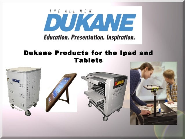 Dukane Products for the Ipad and Tablets