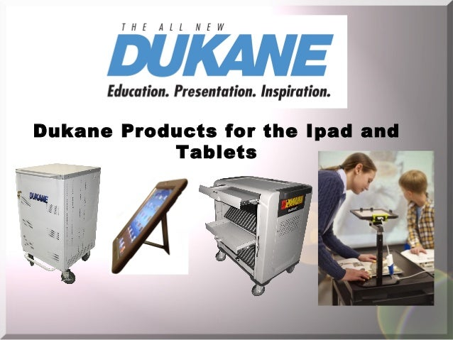 Dukane ipad tablet products 2014