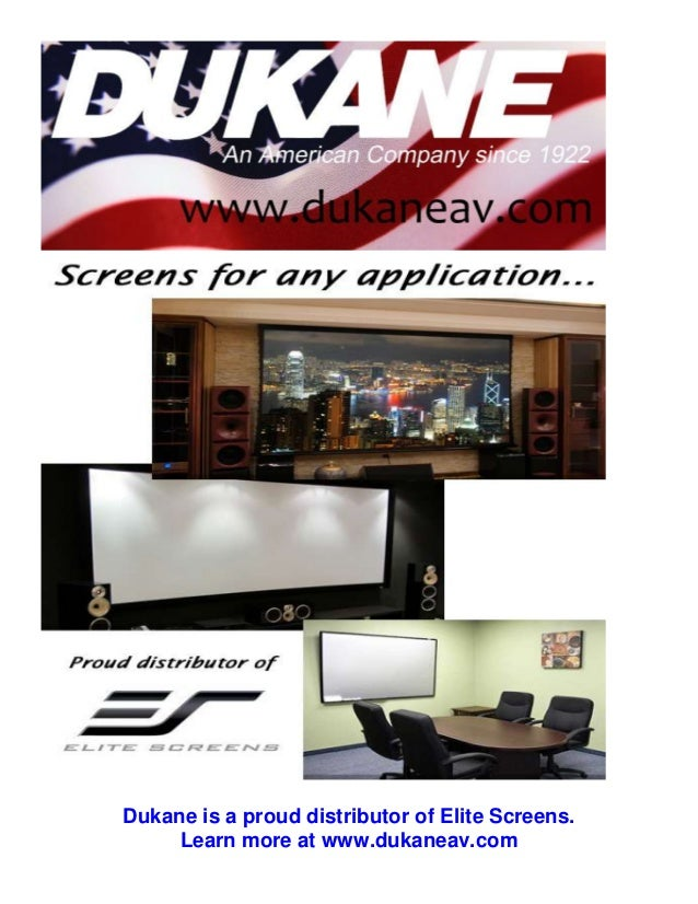 Dukane is a proud distributor of Elite Screens. Learn more at www.dukaneav.com