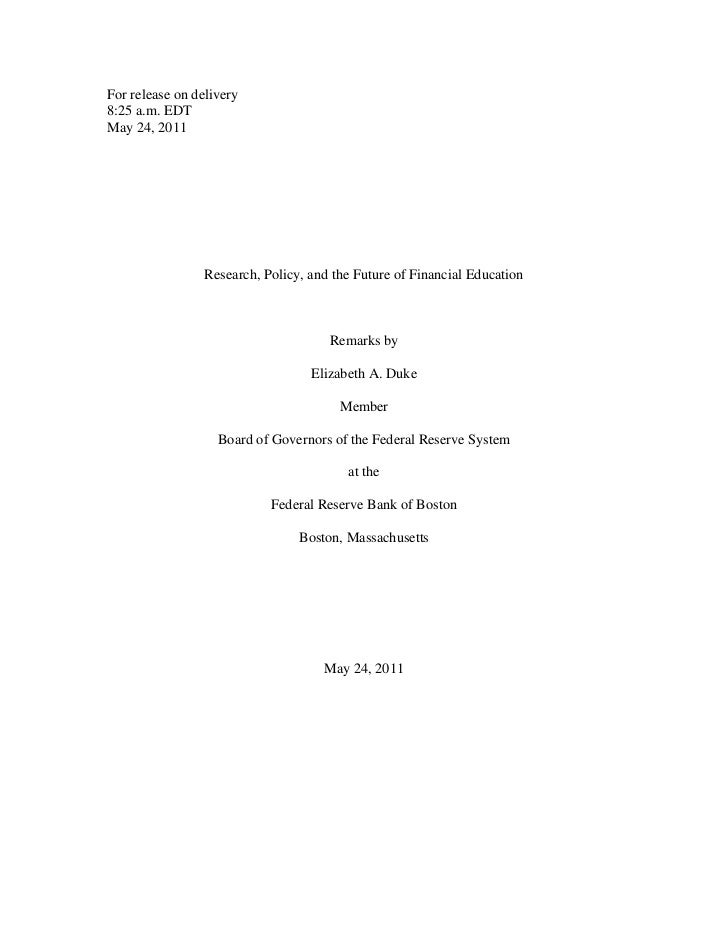 For release on delivery8:25 a.m. EDTMay 24, 2011                 Research, Policy, and the Future of Financial Education  ...