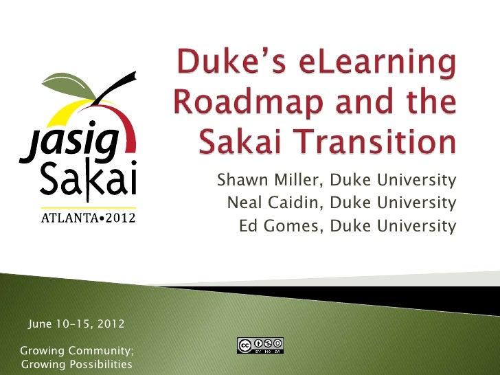 Shawn Miller, Duke University                         Neal Caidin, Duke University                          Ed Gomes, Duke...