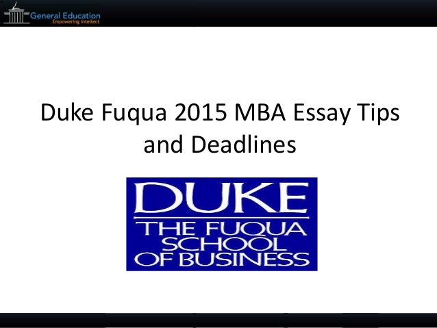 duke mba admission essays How can you write essays that grab the attention of mba admissions committees with this thorough duke fuqua school of business essay analysis, our friends at.