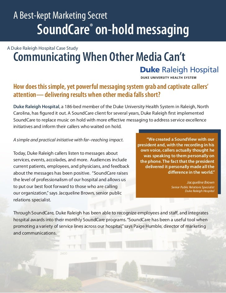 A Best-kept Marketing Secret              SoundCare on-hold messaging ®A Duke Raleigh Hospital Case Study  Communicating W...