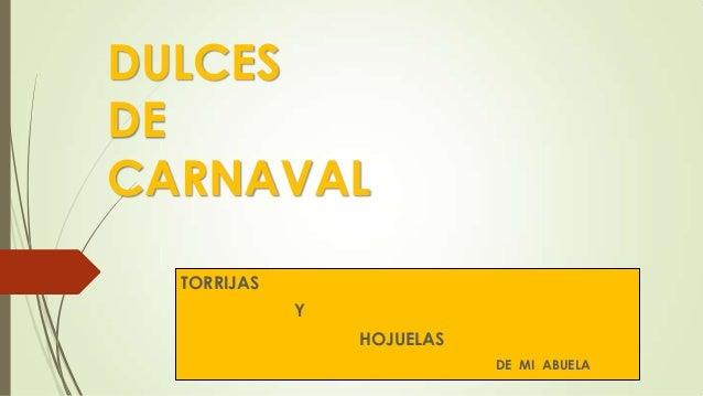 DULCES DE CARNAVAL TORRIJAS  Y HOJUELAS DE MI ABUELA