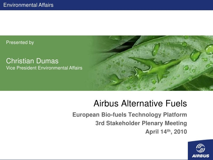 Environmental Affairs      Presented by     Christian Dumas  Vice President Environmental Affairs                         ...