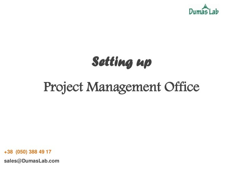 Setting up               Project Management Office+38 (050) 388 49 17sales@DumasLab.com