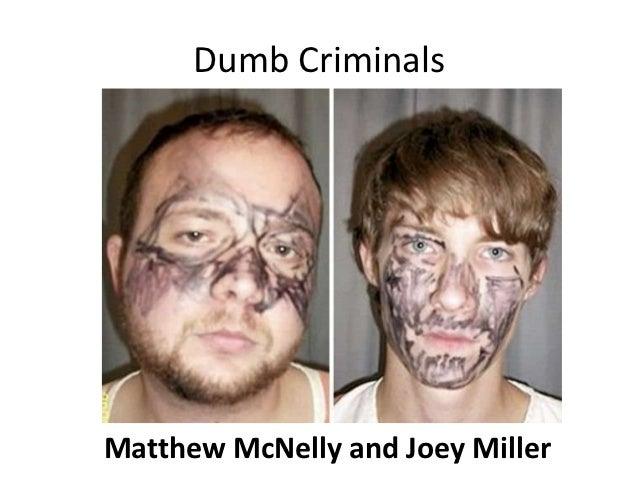 Dumb CriminalsMatthew McNelly and Joey Miller