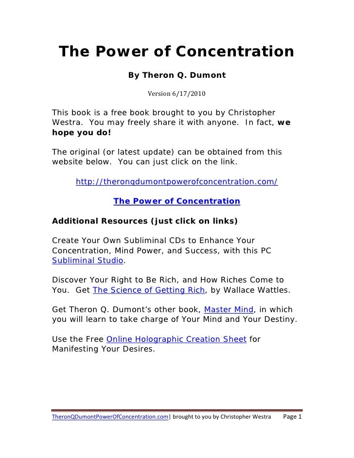 The Power of Concentration                           By Theron Q. Dumont                                   Version6/17/20...