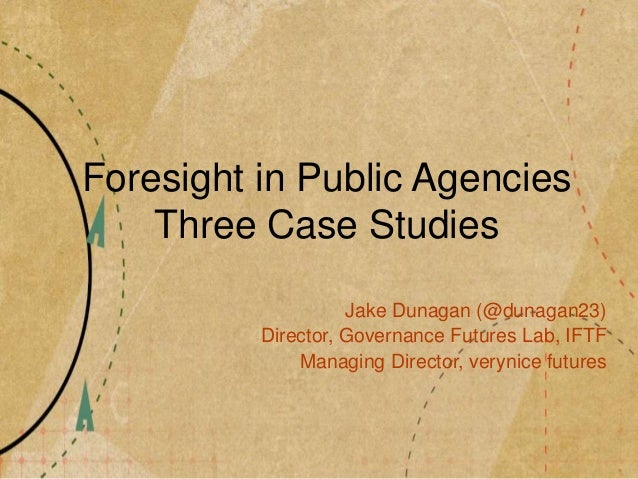 Foresight in Public Agencies: Three Case Studies