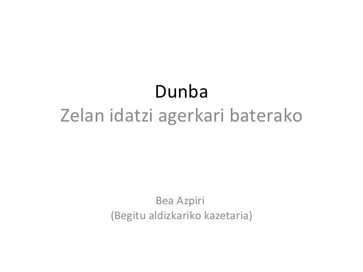 Dunba Zelan idatzi agerkari baterako Bea Azpiri  (Begitu aldizkariko kazetaria)