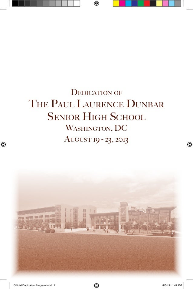 Dedication of The Paul Laurence Dunbar Senior High School Washington, DC August 19 - 23, 2013 Official Dedication Program....