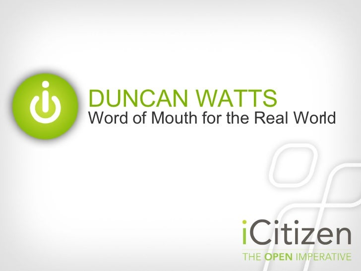 DUNCAN WATTS Word of Mouth for the Real World