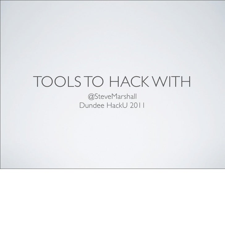 HackU Dundee 2011: Tools to Hack With