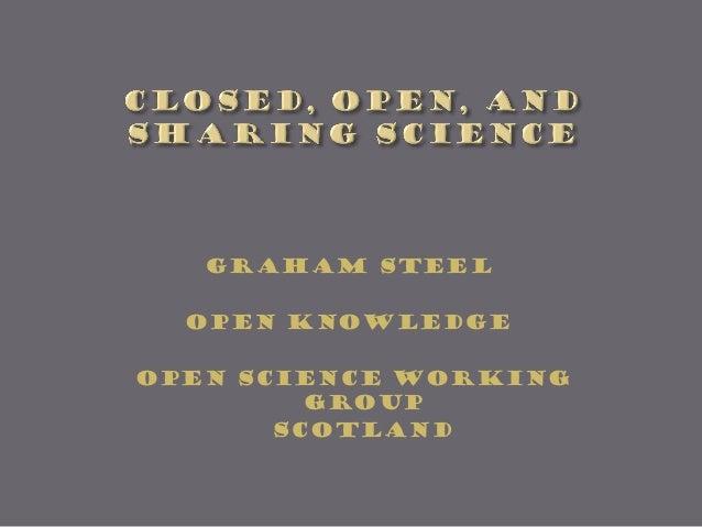 Graham Steel Open KNOWLEDGE Open science working group Scotland