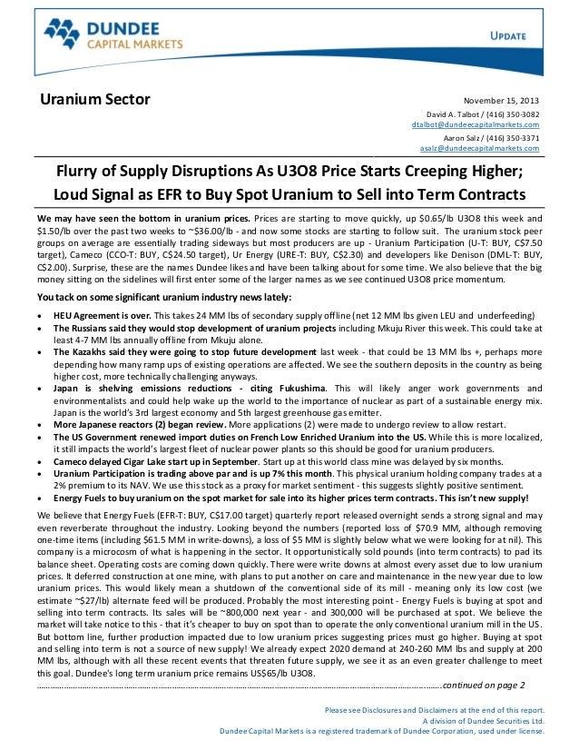 Uranium Sector  November 15, 2013 David A. Talbot / (416) 350-3082 dtalbot@dundeecapitalmarkets.com Aaron Salz / (416) 350...