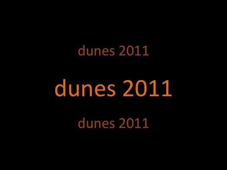 dunes 2011dunes 2011dunes 2011<br />