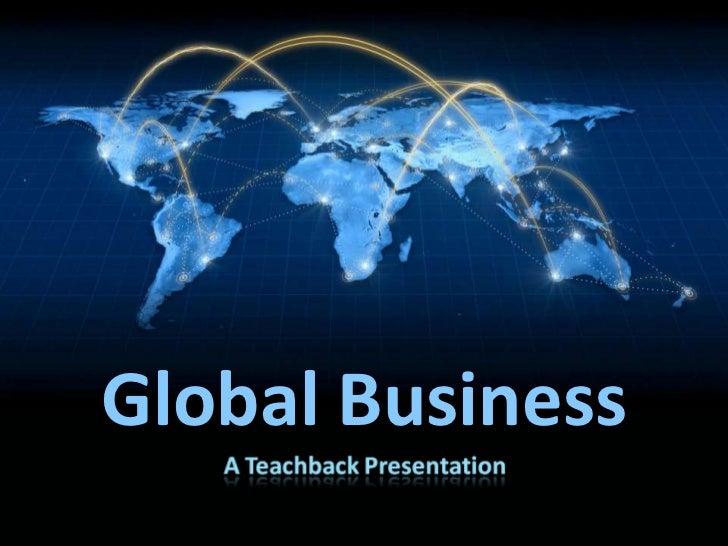 Teachback on Global Business