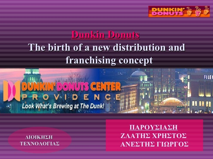 Dunkin Donuts - a new franchising concept