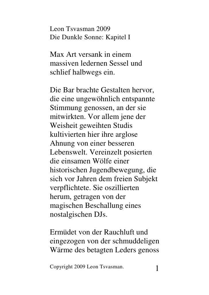 Leon Tsvasman 2009 Die Dunkle Sonne: Kapitel I  Max Art versank in einem massiven ledernen Sessel und schlief halbwegs ein...