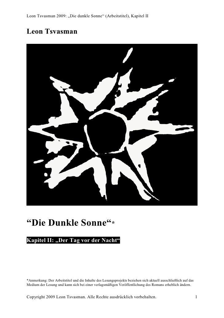"""Leon Tsvasman 2009: """"Die dunkle Sonne"""" (Arbeitstitel), Kapitel II   Leon Tsvasman     """"Die Dunkle Sonne""""* Kapitel II: """"Der..."""