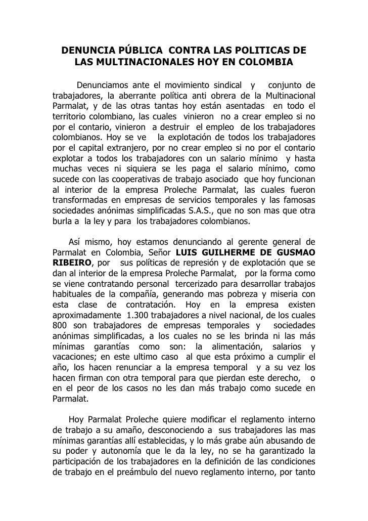DENUNCIA PÚBLICA CONTRA LAS POLITICAS DE    LAS MULTINACIONALES HOY EN COLOMBIA       Denunciamos ante el movimiento sindi...