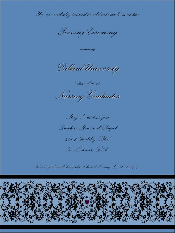 You are cordially invited to celebrate with us at the             Pinning Ceremony                          honoring      ...