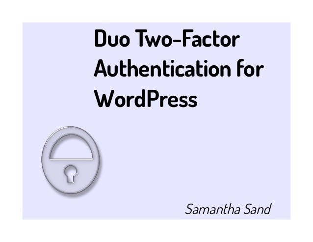 Duo Two-FactorAuthentication forWordPress         Samantha Sand