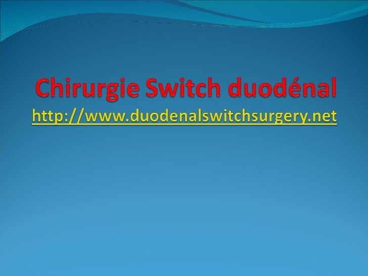 Chirurgie Switch duodénal