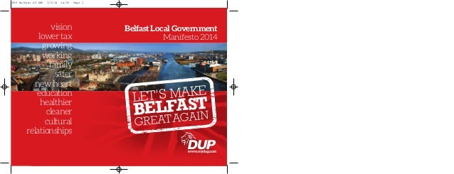 LET'S MAKE BELFAST GREATAGAIN vision lower tax growing working family safer new heart education healthier cleaner cultural...