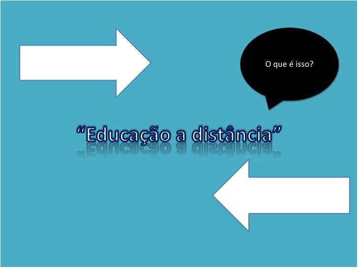 """""""Educação a distância""""<br />O que é isso?<br />"""