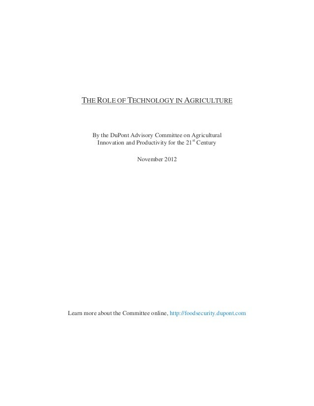 THE ROLE OF TECHNOLOGY IN AGRICULTURE By the DuPont Advisory Committee on Agricultural Innovation and Productivity for the...